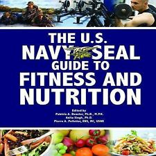 The U.S. Navy SEAL Guide to Fitness and Nutrition by