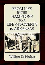 From Life in the Hamptons to a Life of Poverty in Arkansas by William D....