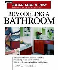 Remodeling a Bathroom (Taunton's Build Like a Pro), CRS, Inc, Frechette, Leon A.