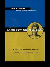 More Latin for the Illiterati: A Guide to Medical, Legal and Religious Latin, St