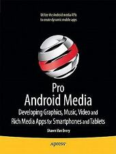 Pro Android Media: Developing Graphics, Music, Video, and Rich Media Apps for Sm