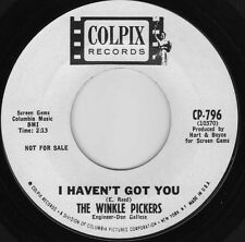 "THE WINKLE PICKERS I HAVEN'T GOT YOU US ORIG 7"" PROMO GARAGE"