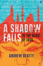 A Shadow Falls: In the Heart of Java,Beatty, Andrew,New Book mon0000026733