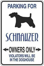 "*Aluminum* Parking For Schnauzer Owners Only 8""x12"" Metal Novelty Sign S337"