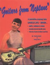 Guitars From Neptune 1st Danelectro Book Out Of Print 1995 {Personally Signed}