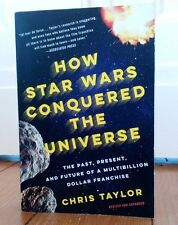 How STAR WARS Conquered The Universe/Revised+Expanded/Chris Taylor