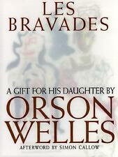 Les Bravades: A Portfolio of Pictures Made for Rebecca Welles by Her Father by W