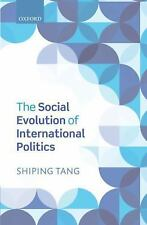 NEW - The Social Evolution of International Politics by Tang, Shiping