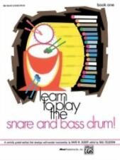 Learn to Play the Snare and Bass Drum, Bk 1: A Carefully Graded Method That Deve