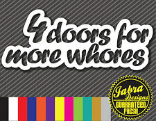4 DOORS MORE WHORES VINYL DECAL STICKER CAR JDM FUNNY EURO SEDAN FOR JDM ILL