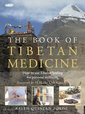The Book of Tibetan Medicine: How to Use Tibetan Healing for Personal Wellbeing,