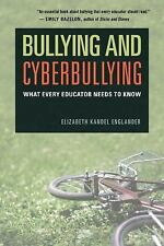 Bullying and Cyberbullying: What Every Educator Needs to Know by Englander, Eli