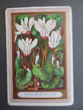 ANTIQUE Valentine Greetings Card AN OFFERING OF LOVE Cyclamen Flowers Victorian