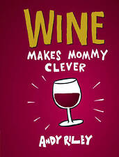 WINE MAKES MOMMY CLEVER by Andy Riley : AU2-SLF : HBS 268 : NEW BOOK : FREE P&H