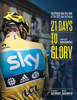 21 Days to Glory: The Official Team Sky Book of the 2012 Tour de France,GOOD Boo
