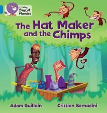Collins Big Cat Phonics - The Hat Maker and the Chimps: Band 04/Blue, Guillain,