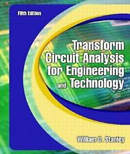 Transform Circuit Analysis for Engineering and Technology by William D. Stanley