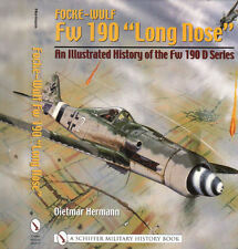 Focke-Wulf FW 190 Long Nose : An Illustrated History of the Fw 190 D Series