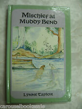 Mischief At Muddy Bend Illustrated Lynne Taylor Australian Fiction 1989 hc B32