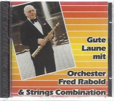 CD--ORCHESTER FRED RABOLD & STRING COMBINATION--GUTE LAUNE