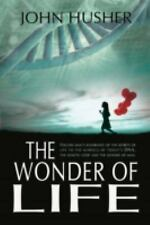 The Wonder of Life: Follow man's ignorance of the secrets of life to the marvels