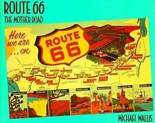 Route 66: The Mother Road by Michael Wallis