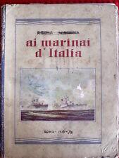 Propaganda Fascista - Regia Marina Ai Marinai d' Italia 1937 Mussolini  [TR.8]