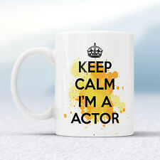 Keep Calm I'm A ACTOR Splash Mug Gift Drink Acting Film Theatre Cup Present