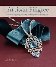 Artisan Filigree: Wire-Wrapping Jewelry Techniques and Proje