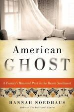American Ghost : A Family's Haunted Past ...  1st Edition, 1st Printing