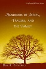 Handbook of Stress, Trauma, and the Family Psychosocial Stress Series