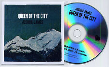 JOSHUA JAMES Queen Of The City UK promo test CD clean edit / album version