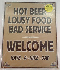 Hot Beer Lousy Food Bad Service Welcome Funny Metal Sign Pub Bar Game Room