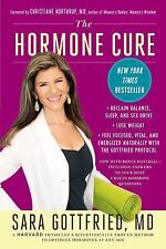 The Hormone Cure : Reclaim Balance, Sleep and Sex Drive; Lose Weight; Feel...