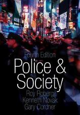 Police and Society by Roy Roberg, Kenneth Novak and Gary Cordner (2008,...