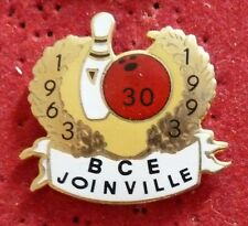 BEAU PIN'S SPORT BOWLING 30 ANS 1963 1993 BCE JOINVILLE EGF