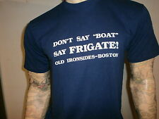 vtg OLD IRONSIDES BOSTON T SHIRT Don't Say Boat FRIGATE softest USS Constitution