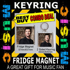 RICK ASTLEY 50 CD E- 45mm KEYRING & 57mmFRIDGE MAGNET COMBO DEAL -