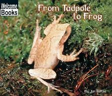 From Tadpole to Frog (How Things Grow)