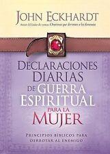 Declaraciones Diarias de Guerra Espiritual Para la Mujer: Principios bíblicos pa