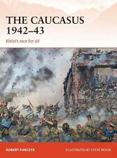 Osprey Campaign 281  The Caucasus 1942–43 Kleists race for oil