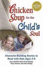 Chicken Soup for the Childs Soul: Character-Building Stories to Read w-ExLibrary
