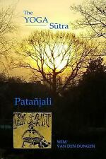 The Yoga Sutra of Patanjali by Wim Van Den Dungen (2012, Paperback)