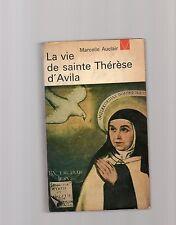 la vie de sainte therese d'avila -  marclelle auclair -
