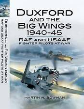 Duxford and the Big Wings 1940-45, Martin Bowman