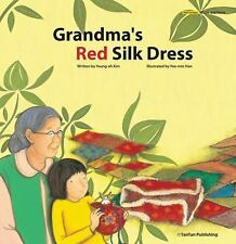GRANDMA'S RED SILK DRESS by Young-Ah Kim (2015, New Picture Book) SHRINK WRAPPED