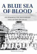 A Blue Sea of Blood: Deciphering the Mysterious Fate of the USS Edsall