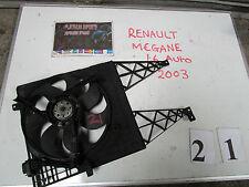 RENAULT MEGANE 2002-2008 radiateur ventilateur refroidissement 1.6 16v essence auto (21