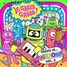 Music Is...Awesome!, Vol. 3 by Yo Gabba Gabba! (CD, Sep-2011, Filter US)