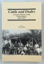 Cattle and Dudes A Family History of the Prude Ranch 1897-1997 Fort Davis Texas